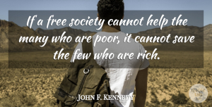 John F. Kennedy Quote About Inspirational, Success, Helping Others: If A Free Society Cannot...