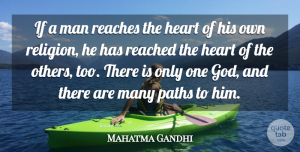 Religion Quotes, Mahatma Gandhi Quote About God, Man, Paths, Reached, Reaches: If A Man Reaches The...