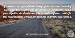 George Bernard Shaw Quote About Careful, Citizen, Clearly, Efficient, Good: If A Woman Can By...