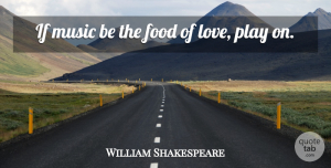 William Shakespeare Quote About Love, Music, Night: If Music Be The Food...