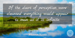 William Blake Quote About Inspirational, Life, Spiritual: If The Doors Of Perception...