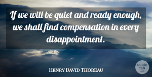 Perseverance Quotes, Henry David Thoreau Quote About Perseverance, Disappointment, Self Esteem: If We Will Be Quiet...