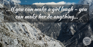 Love Quotes, Marilyn Monroe Quote About Love, Funny, Life: If You Can Make A...