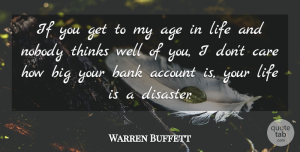 Warren Buffett Quote About Thinking, Age, Care: If You Get To My...
