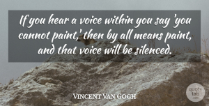 Vincent Van Gogh Quote About Inspirational, Motivational, Positive: If You Hear A Voice...