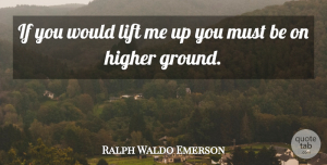 Integrity Quotes, Ralph Waldo Emerson Quote About Encouragement, Niece, Integrity: If You Would Lift Me...