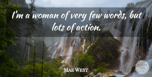 Mae West Quote About Sarcastic, Witty, Humorous: Im A Woman Of Very...