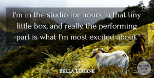 Bella Thorne Quote About Littles, Tiny, Excited: Im In The Studio For...