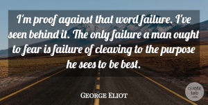 Perseverance Quotes, George Eliot Quote About Perseverance, Fear, Failure: Im Proof Against That Word...