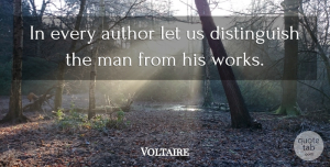 Voltaire Quote About Men: In Every Author Let Us...