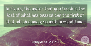Time Quotes, Leonardo da Vinci Quote About Life, Time, Rivers: In Rivers The Water That...