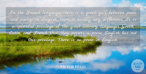 Victor Hugo Quote About English, French, Great, Gulf, Hardly: In The French Language There...