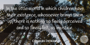 Charles Dickens Quote About Children, Parenting, Expectations: In The Little World In...