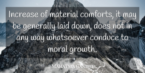Moral Growth Quotes, Mahatma Gandhi Quote About Peace, Moral Growth, Doe: Increase Of Material Comforts It...