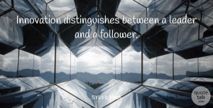 Steve Jobs Quote About Inspirational, Life, Motivational: Innovation Distinguishes Between A Leader...