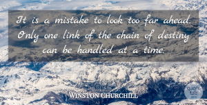 Mistake Quotes, Winston Churchill Quote About Inspirational, Determination, Mistake: It Is A Mistake To...