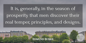Edmund Burke Quote About Real, Men, Design: It Is Generally In The...