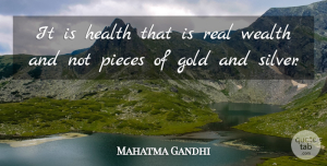 Mahatma Gandhi Quote About Inspirational, Fitness, Real: It Is Health That Is...