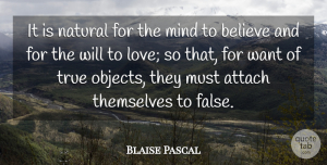 Blaise Pascal Quote About True Love, Believe, Mind: It Is Natural For The...