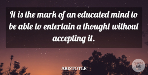 Aristotle Quote About Inspirational, Motivational, Graduation: It Is The Mark Of...