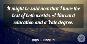 John F. Kennedy Quote About Inspirational, Funny, Graduation: It Might Be Said Now...