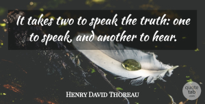 Truth Quotes, Henry David Thoreau Quote About Funny, Wisdom, Truth: It Takes Two To Speak...