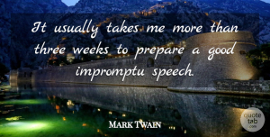 Mark Twain Quote About Business, Communication, Skills Training: It Usually Takes Me More...