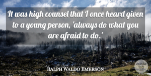 Positive Quotes, Ralph Waldo Emerson Quote About Inspirational, Positive, Success: It Was High Counsel That...