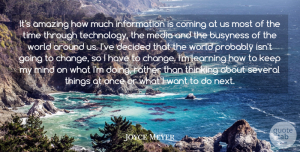 Media Quotes, Joyce Meyer Quote About Technology, Thinking, Media: Its Amazing How Much Information...