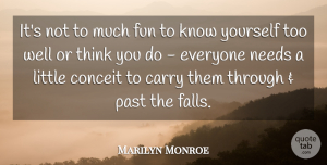 Fun Quotes, Marilyn Monroe Quote About Fun, Fall, Past: Its Not To Much Fun...