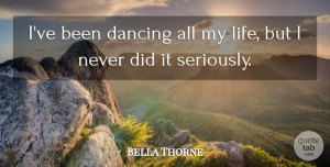 Bella Thorne Quote About Dancing: Ive Been Dancing All My...