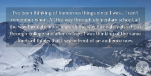 Humorous Quotes, Steven Wright Quote About Humorous, School, College: Ive Been Thinking Of Humorous...
