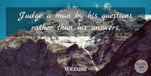 Clever Quotes, Voltaire Quote About Wisdom, Clever, Men: Judge A Man By His...