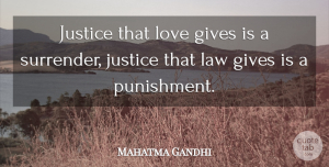 Love Quotes, Mahatma Gandhi Quote About Love, Heart, Compassion: Justice That Love Gives Is...