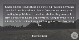 Richard Bach Quote About Advertising, Consider, Fall, Fit, Fitting: Kindle Singles Is Publishing On...