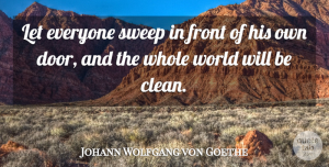 Teamwork Quotes, Johann Wolfgang von Goethe Quote About Positive, Teamwork, Responsibility: Let Everyone Sweep In Front...
