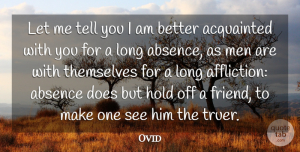 Ovid Quote About Men, Long, Affliction: Let Me Tell You I...