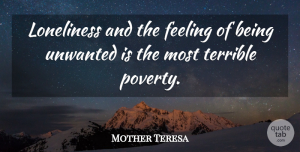 Inspirational Quotes, Mother Teresa Quote About Love, Inspirational, Heartbreak: Loneliness And The Feeling Of...