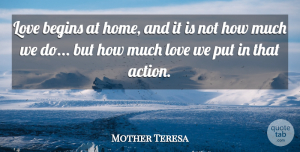 Inspirational Quotes, Mother Teresa Quote About Love, Inspirational, Inspiring: Love Begins At Home And...