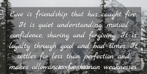 Ann Landers Quote About Love, Loyalty, Mutual Benefit: Love Is Friendship That Has...