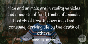 Animal Quotes, Leonardo da Vinci Quote About Reality, Men, Animal: Man And Animals Are In...