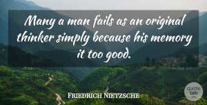 Friedrich Nietzsche Quote About Memories, Men, Originality: Many A Man Fails As...