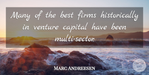 Marc Andreesen Quote About Best: Many Of The Best Firms...
