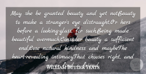 Eye Quotes, William Butler Yeats Quote About Beautiful, Beauty, Chooses, Eye, Granted: May She Be Granted Beauty...