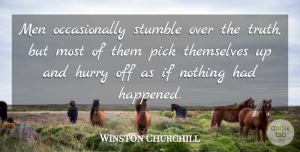 Life Quotes, Winston Churchill Quote About Inspirational, Funny, Life: Men Occasionally Stumble Over The...