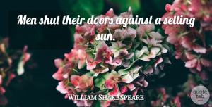 William Shakespeare Quote About Men, Doors, Athens: Men Shut Their Doors Against...