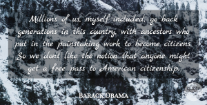 Anyone Quotes, Barack Obama Quote About Anyone, Might, Millions, Notion, Pass: Millions Of Us Myself Included...