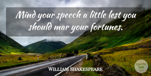 Mars Quotes, William Shakespeare Quote About Success, Mind, Mars: Mind Your Speech A Little...