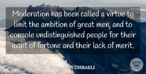 Ambition Quotes, Benjamin Disraeli Quote About Ambition, Men, People: Moderation Has Been Called A...