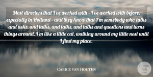 Carice van Houten Quote About Directors, Holland, Nest, Somebody, Talks: Most Directors That Ive Worked...